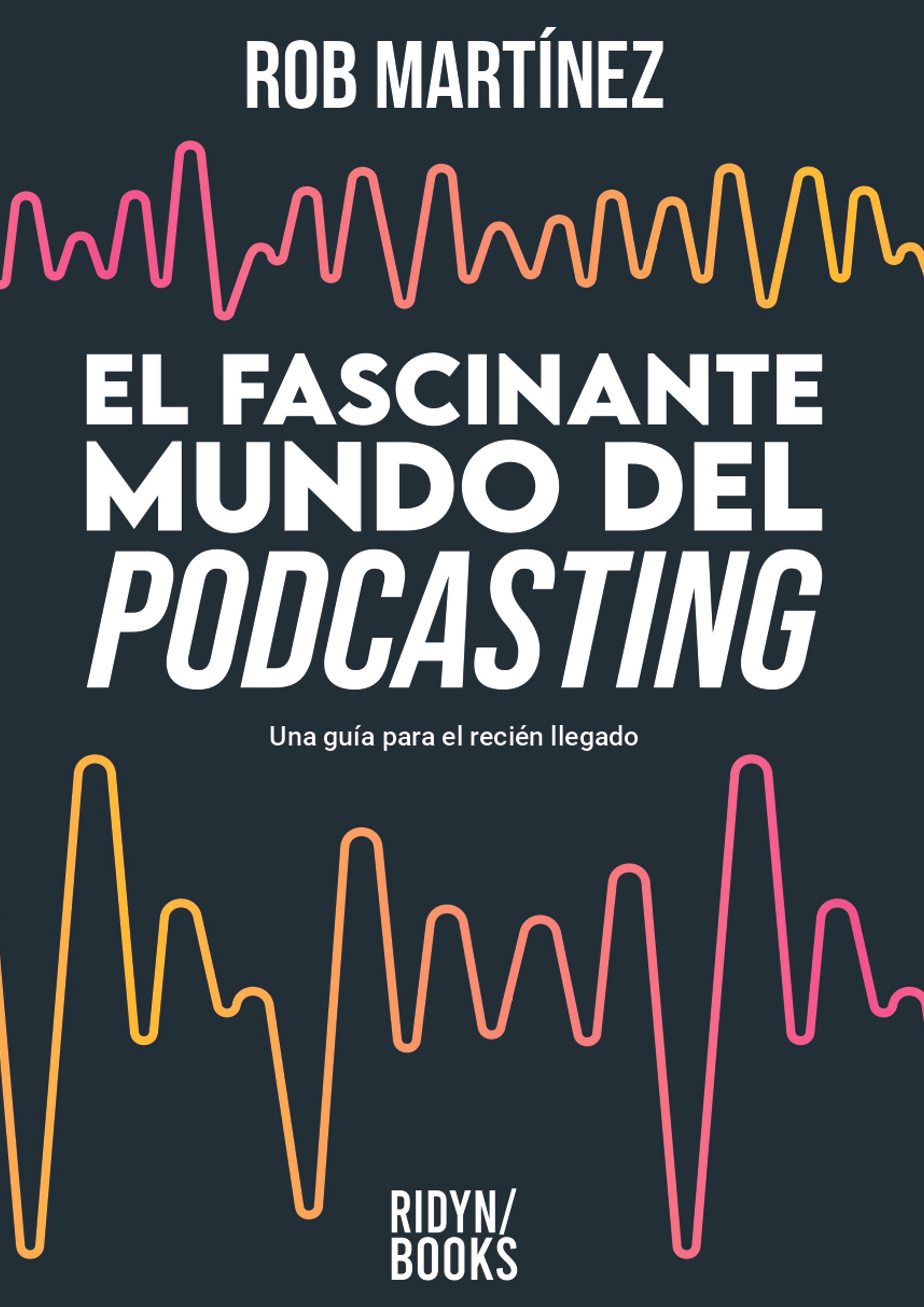 El fascinante mundo del «podcasting»